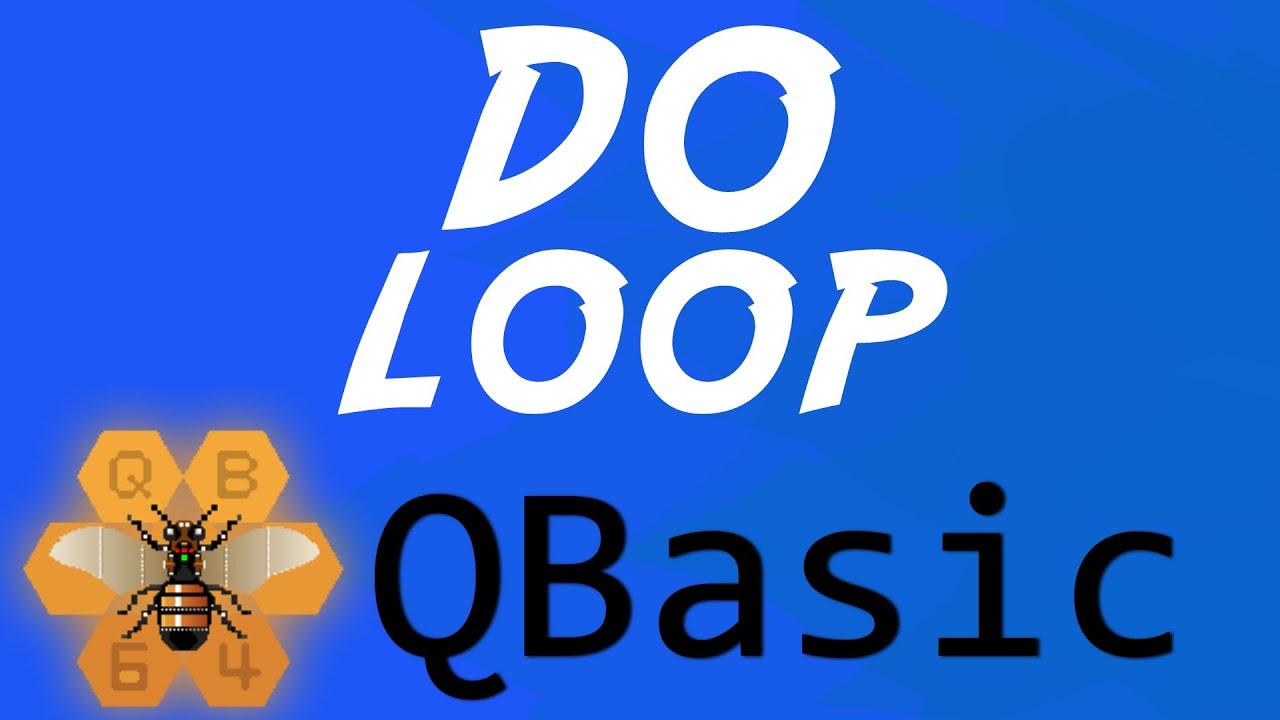 DO LOOP - QBasic: Tutorial 15