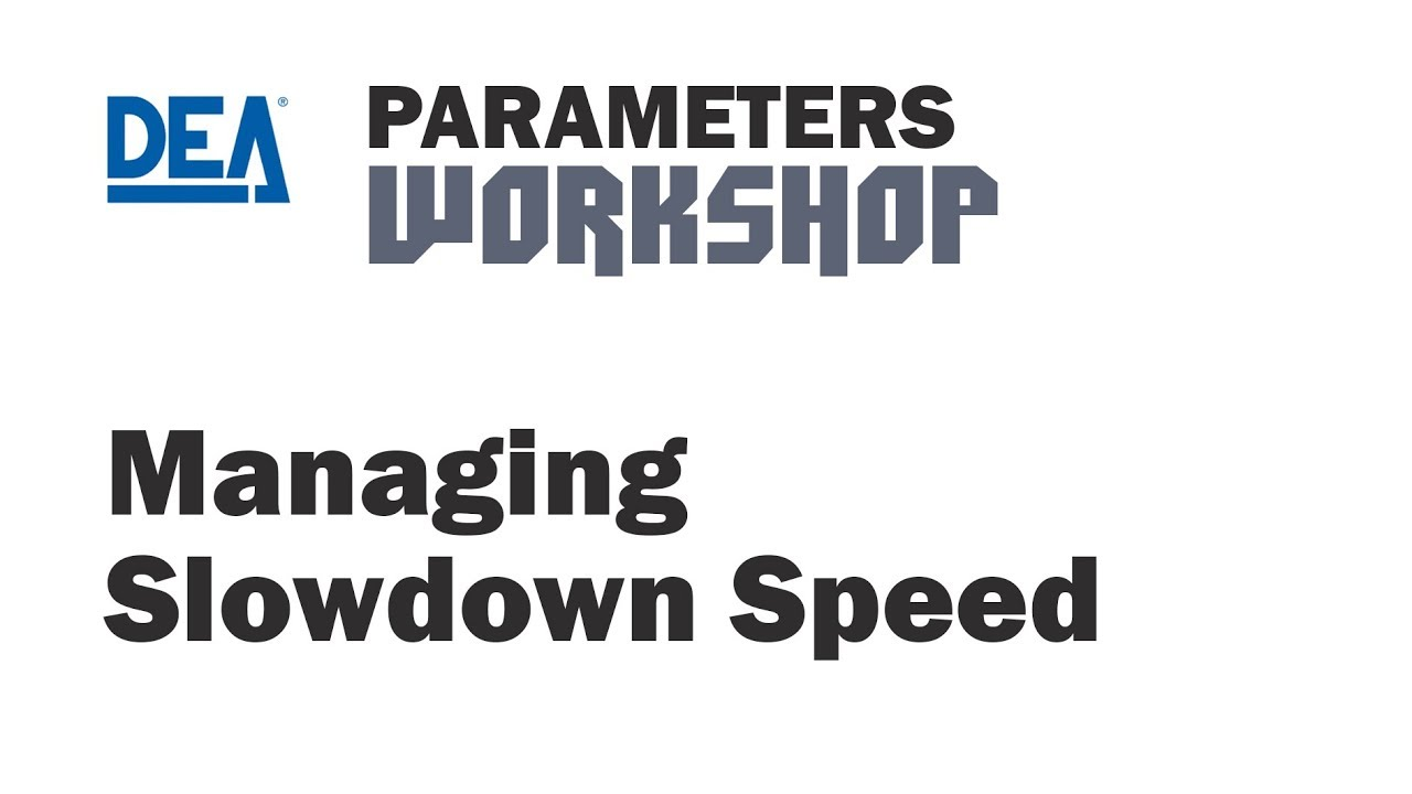 Dea Parameters - Slowdown Speed