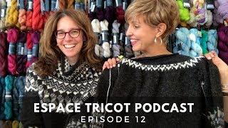 Espace Tricot Podcast - Episode 12