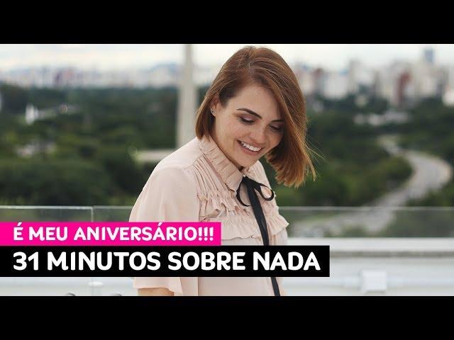 31 minutos sobre nada: hoje é meu aniversário!!! • Karol Pinheiro
