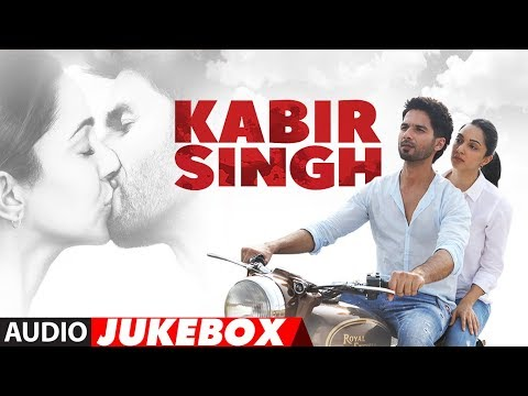 Full Album: Kabir Singh  Shahid Kapoor, Kiara Advani  Sandeep Reddy Vanga  Audio Jukebox