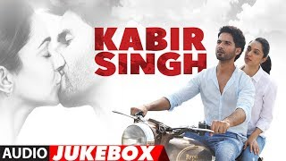 FULL ALBUM Kabir Singh Shahid Kapoor Kiara Advani Sandeep Reddy Vanga Jukebox