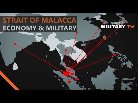 Why is the Strait of Malacca so Important to the World's Economy & Military