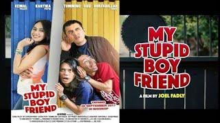 Video MY STUPID BOYFRIEND Full Movie download MP3, 3GP, MP4, WEBM, AVI, FLV Oktober 2019