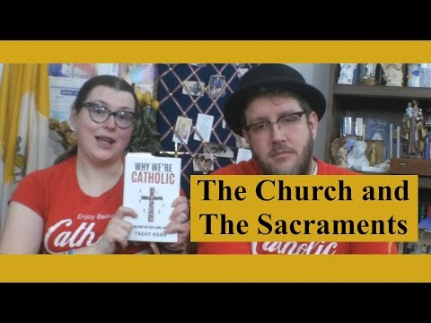 """""""Why We're Catholic"""" Book Club: The Church and The Sacraments (Part 3)"""