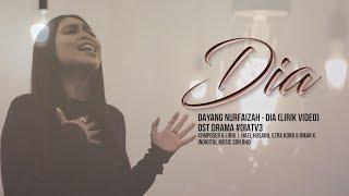 Video [Lirik Video] Dayang Nurfaizah - DIA | OST Drama #DiaTV3 download MP3, 3GP, MP4, WEBM, AVI, FLV Januari 2018