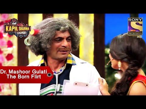 Dr. Mashoor Gulati, The Born Flirt - The Kapil Sharma Show