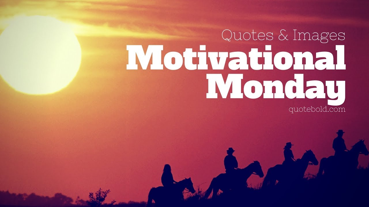 Monday Metavators: Monday Motivational Quotes For Work W/ Images