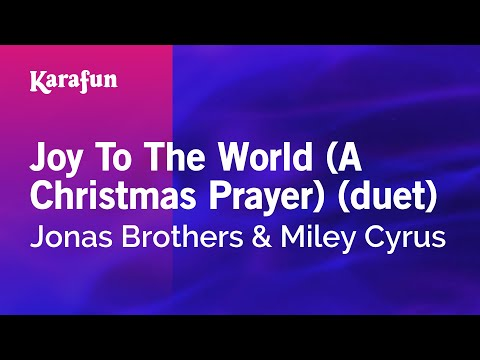 Karaoke Joy To The World (A Christmas Prayer) (duet) - Jonas Brothers *