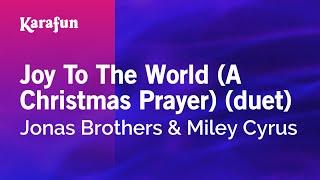 Karaoke Joy To The World (A Christmas Prayer) (duet) - Jonas Brothers *