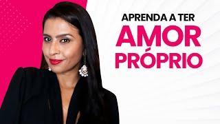 APRENDA A TER AMOR PRÓPRIO | Flavia Mariano