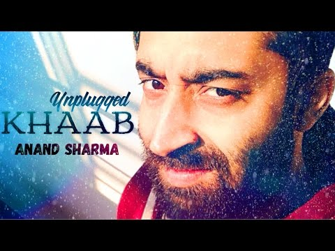 Khaab-Unplugged|Anand Sharma|Latest Cover song|Original by Akhil