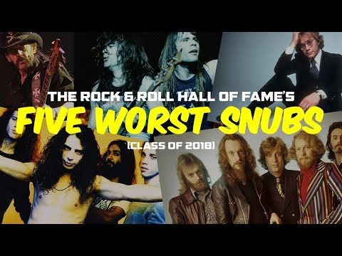 Five Worst Rock & Roll Hall of Fame Snubs - Class of 2018