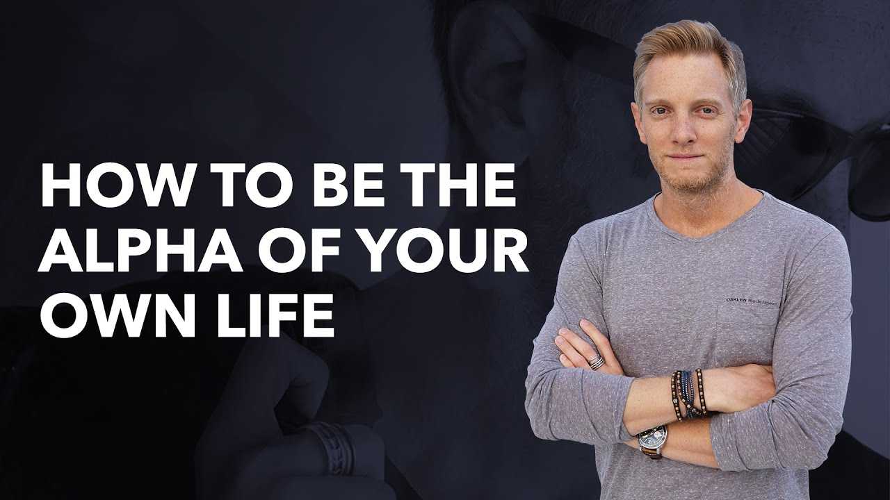 How To Be An Alpha Male In 2019