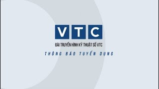 Đài Truyền hình Kỹ thuật số VTC tuyển dụng | VTC1