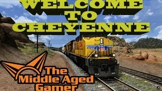 Train Simulator 2013  Gameplay - Welcome to Cheyenne - *** The Middle Aged Gamer ***