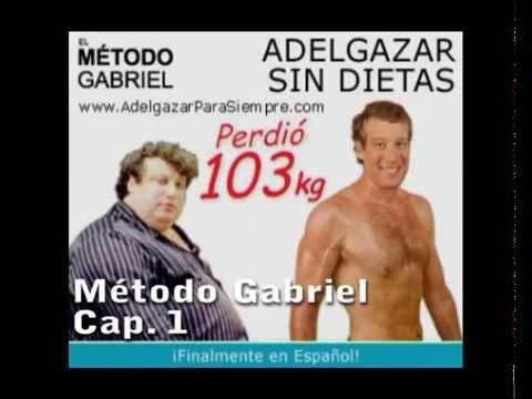 Como es el metodo gabriel para bajar de peso