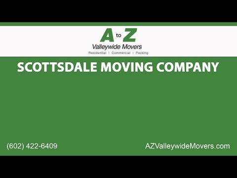 Scottsdale Moving Company | A to Z Valley Wide Movers
