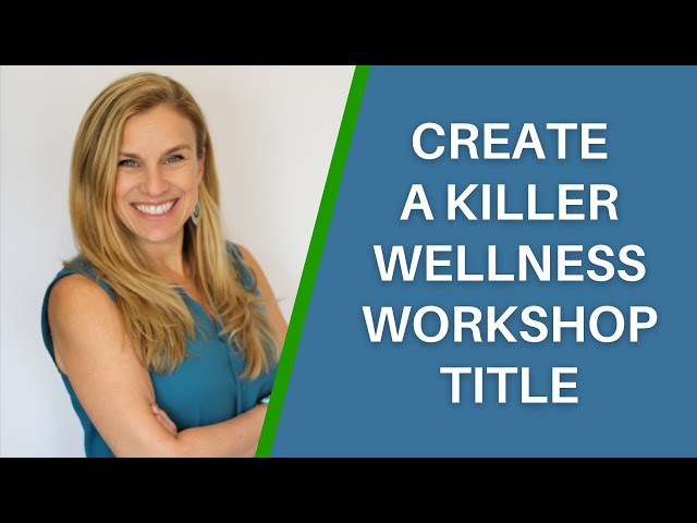 3 Keys to Creating a Killer Workshop Title (& Why It Matters)