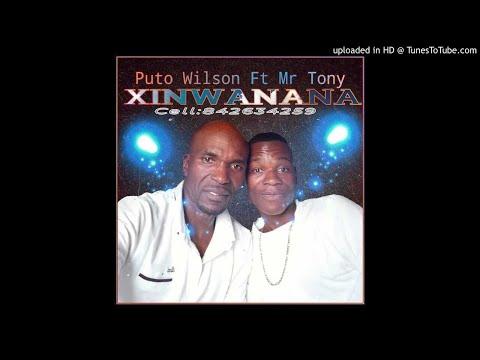 Puto Wilson Ft.  Mr Tony - Xinwanana