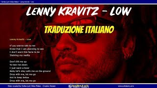 Lenny Kravitz Low (Lyrics / Lyric video) Testi Italiano - Inglese Video