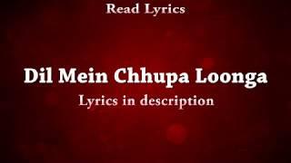 Dil Mein Chupa Loonga (Wajah Tum Ho) Full Songs With Lyrics-Armaan Malik,Meet Bros and Tulsi Kumar