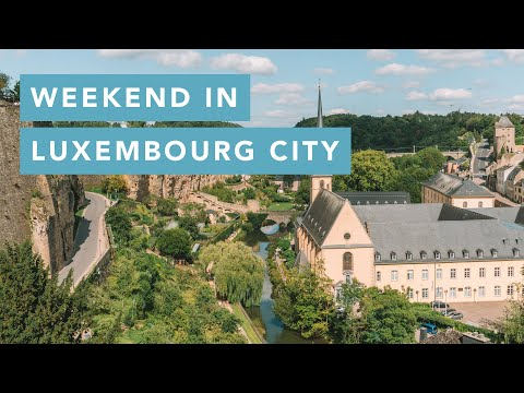 A guide on how to spend a weekend in Luxembourg City