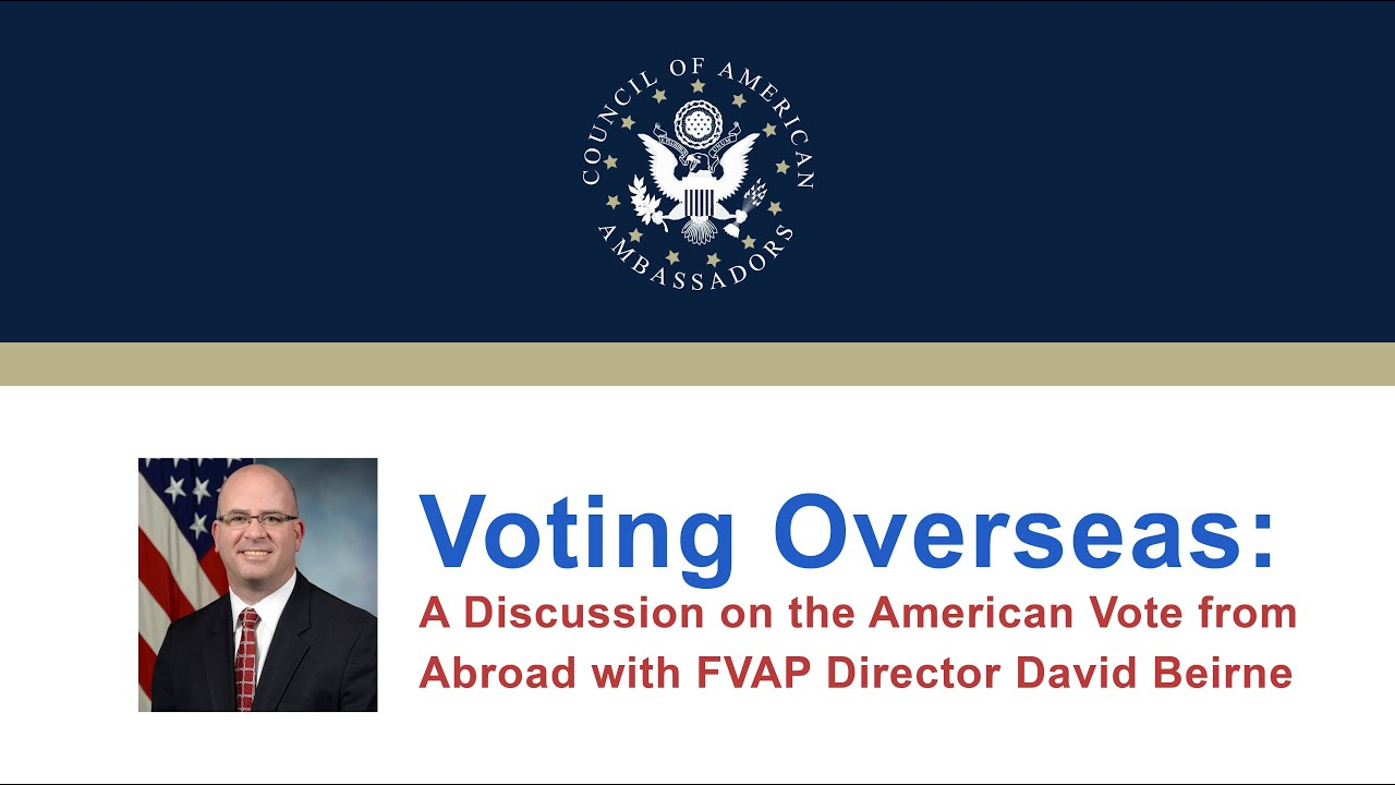 Voting Overseas: A Discussion on the American Vote from Abroad