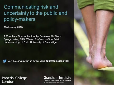 Communicating risk and uncertainty to the public and policy makers - Prof Sir David Spiegelhalter