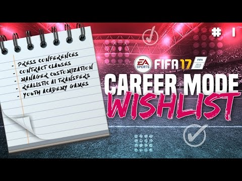 FIFA 18 CAREER MODE WISHLIST!!! | Part #1 - Press Conferences, Transfer Clauses + More!