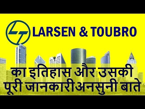 L&T : Larsen & Toubro का पूरा इतिहास | Full Documentory and History of L&T