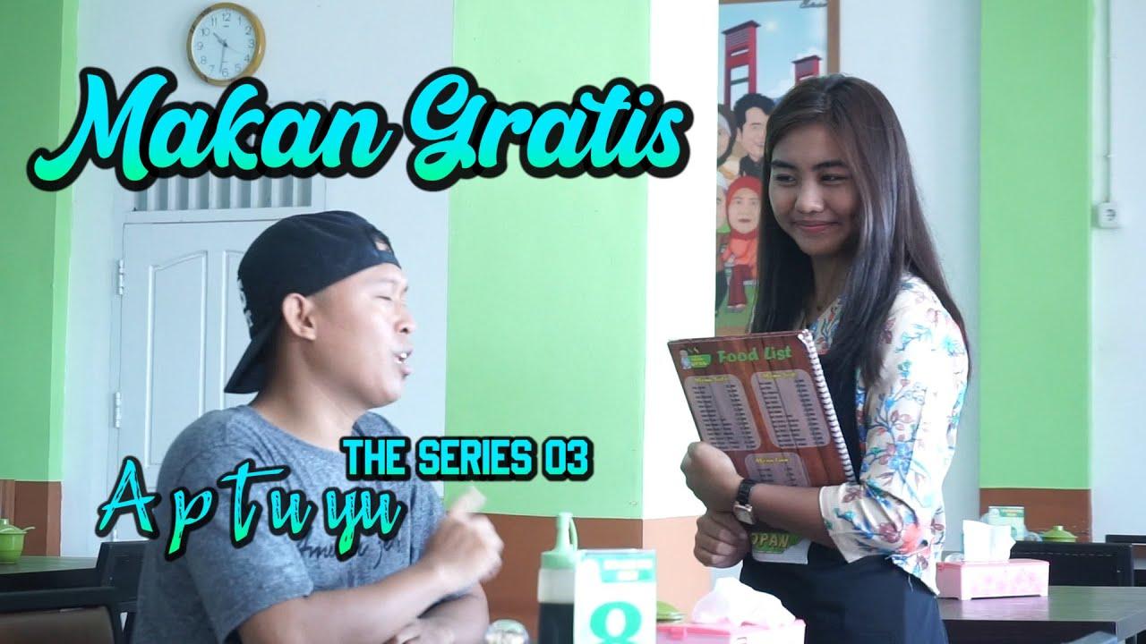 Makan Gratis ~ Ap tu yu Eps. 03 The Series ~Sekayu Lucu