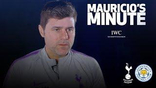 MAURICIO PREVIEWS LEICESTER CLASH | MAURICIO'S MINUTE
