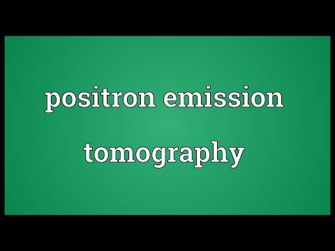 Positron emission tomography Meaning