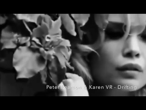 Peter Pearson & Karen VR - Drifting (I'm Only Dreaming) HD