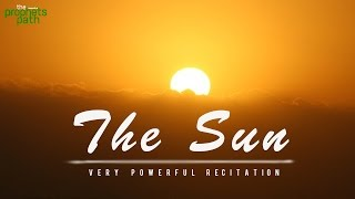 the sun surah ash shams powerful recitation