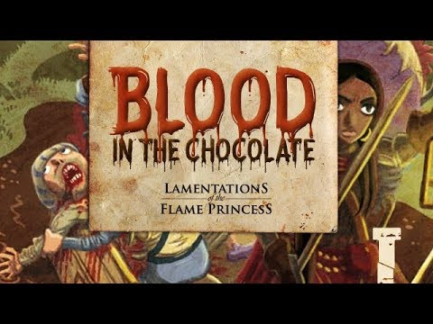Blood in the Chocolate | Lamentations of the Flame Princess - Sesión I