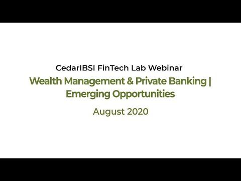 CedarIBSI FinTech Lab Webinar   Wealth Management & Private Banking   August 2020