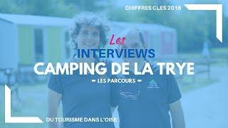 Interview Camping de la Trye - Les parcours - Chiffres clés 2016 - Oise Tourisme