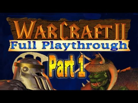 Warcraft 2 Full Playthrough Part 1 | Tides of Darkness & Bey