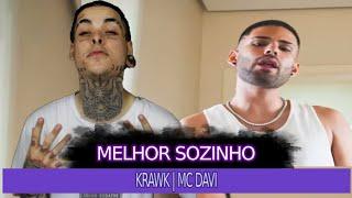 Krawk feat. MC Davi - Melhor Sozinho (Clipe oficial) | REACT / ANÁLISE VERSATIL