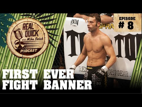Real Quick With Mike Swick Podcast #8: 1st Sponsor Banner Ever!