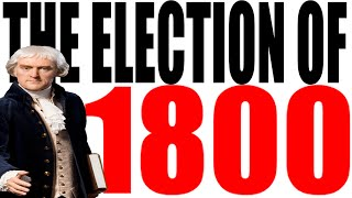 The Election of 1800 Explained (Jefferson vs. Adams vs. Burr)