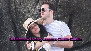 Matthew Hussey cheated on Camila Cabello