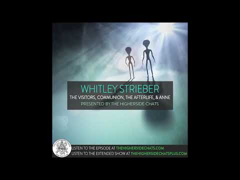 Whitley Strieber The Visitors The Afterlife Anne Youtube