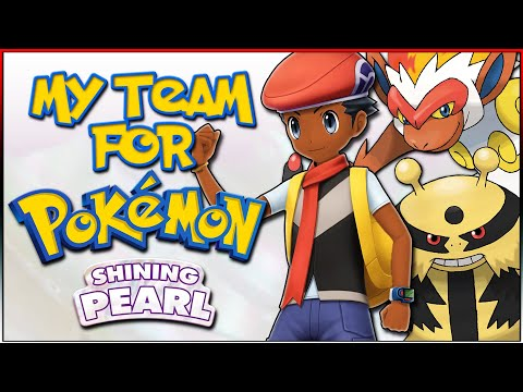 My Champion Team For Pokemon Shining Pearl Remakes!