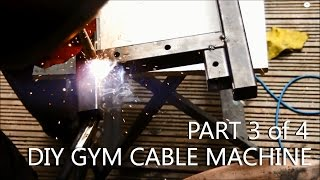 DIY Gym Cable Machine - Full Build Log - Part 3of4