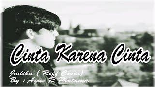Download lagu Cinta Karena Cinta - Judika by Agus R Pratama