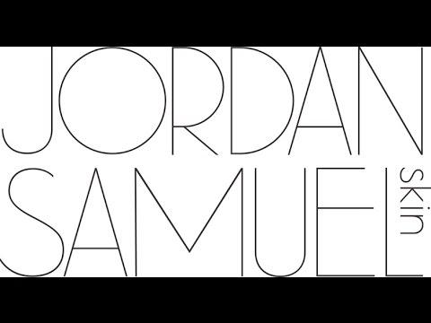 Jordan Samuel Skin Talks 14