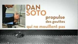 Dan Soto propulse des gouttes qui ne mouillent pas